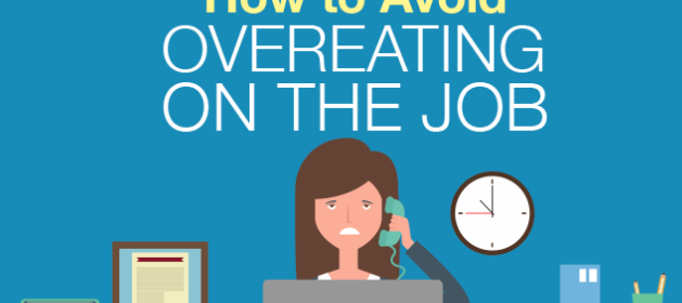 How to Avoid Overeating on the Job